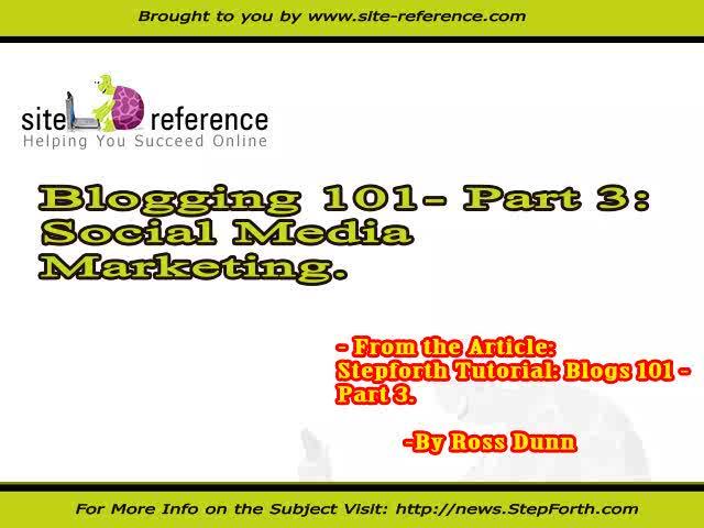 Blogs 101, Part 3: Social Media Marketing