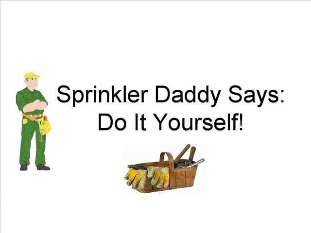 Sprinkler Daddy: Do-It-Yourself Sprinkler Systems