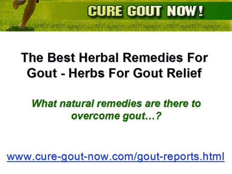 The Top Herbal Remedies For Gout – Herbs For Gout
