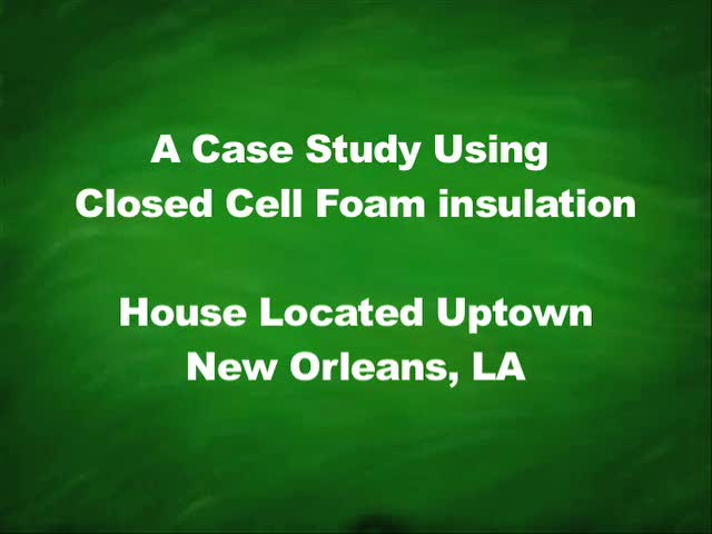 Uptown New Orleans Closed Cell Foam Insulation Install