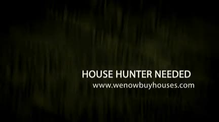 HOUSE HUNTER NEEDED