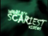 World's Scariest Videos