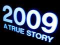 2009 A True Story