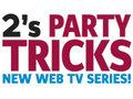 2's Party Tricks