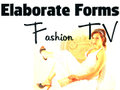 Elaborate Forms Fashion TV