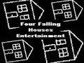 Four Falling Houses Entertainment