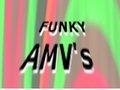 Funky AMV's