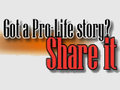 Tell Your Pro-Life Story