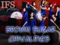 The Legend of Brown Sugar Chivalries