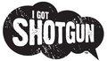 I Got Shotgun - Riding with GM
