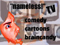 """nameless!"" TV"
