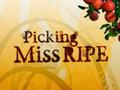 Picking Miss Ripe