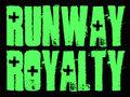 Runway Royalty