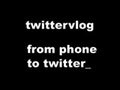 Twittervlog!