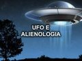 UFO e Alienologia