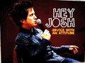 Hey Josh - Advice with an Attitude
