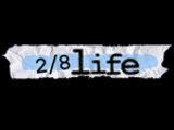 2/8 Life