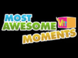 VH1 Most Awesome Moments