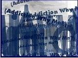 Addiction: Why Me?
