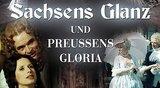 SachsensGlanz& PreußensGloria