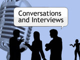 Conversations and Interviews