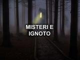 Misteri e Ignoto