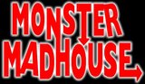 MONSTER MADHOUSE