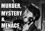 MURDER, MYSTERY & MENACE