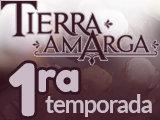Tierra Amarga 1ª temporada