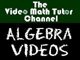 Video Math Tutor: Algebra