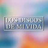 VBlog 'Los Discos de mi Vida'
